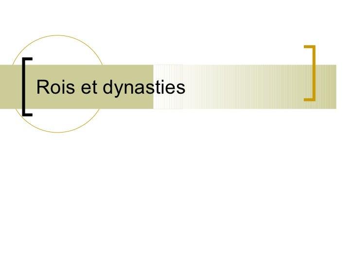 Rois et dynasties