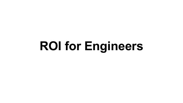 ROI for Engineers