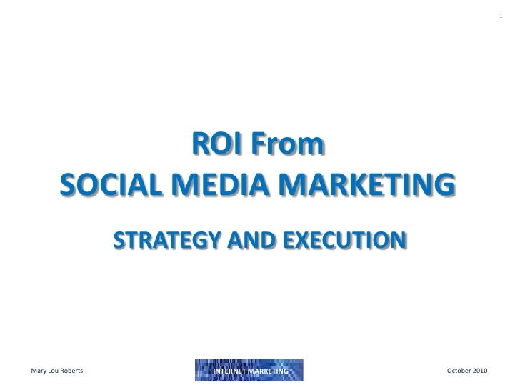 ROI From SOCIAL MEDIA MARKETING<br />STRATEGY AND EXECUTION<br />