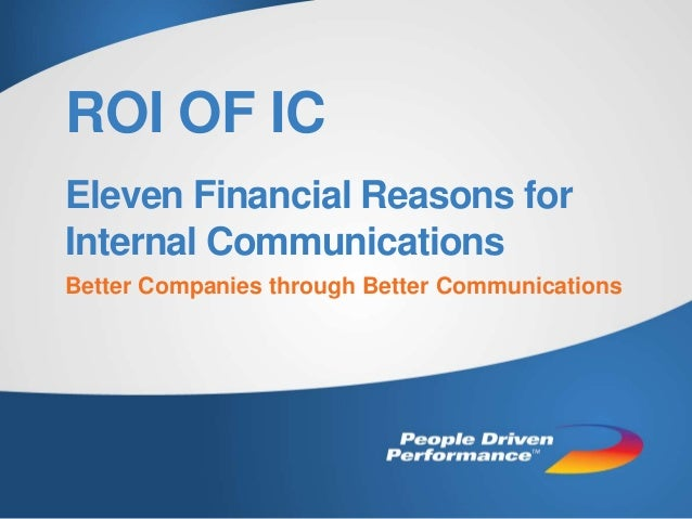 ROI OF IC Eleven Financial Reasons for Internal Communications Better Companies through Better Communications