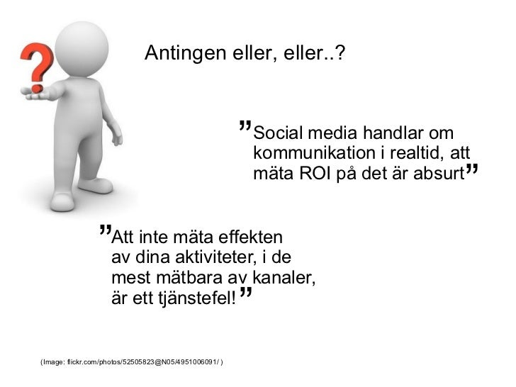 ROI från sociala medier. Mäta är viktigt, mäta rätt är viktigare Slide 2