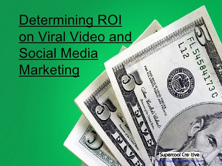http://supercoolcreative.com Determining ROI on Viral Video and Social Media Marketing