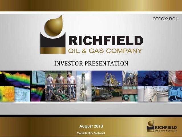 OTCQX: ROIL  INVESTOR PRESENTATION  August 2013 Confidential Material