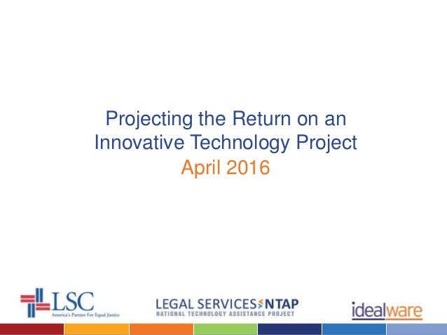 Projecting the Return on an Innovative Technology Project April 2016