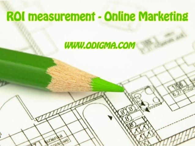 ROI measurement - Online Marketing WWW.ODIGMA.COM  ODIGMA