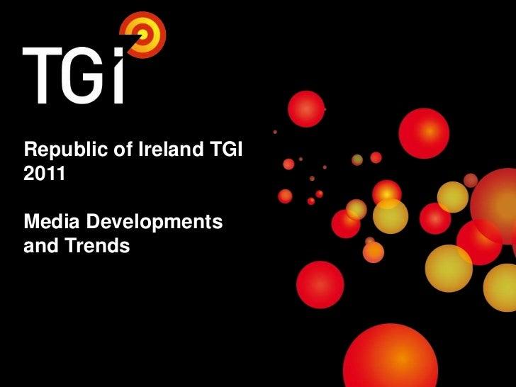 Republic of Ireland TGI 2011Media Developments and Trends<br />