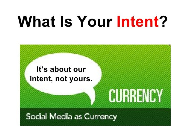 What Is Your  Intent ? It's about our intent, not yours.