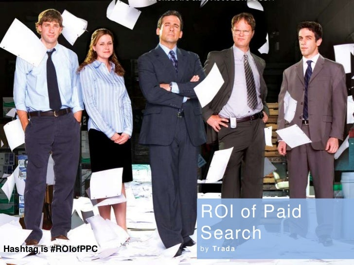 ROI of Paid Search<br />by Trada<br />Hashtag is #ROIofPPC<br />