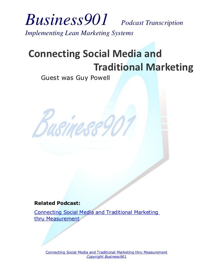 Business901                    Podcast TranscriptionImplementing Lean Marketing Systems Connecting Social Media and       ...