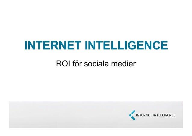INTERNET INTELLIGENCE    ROI för sociala medier