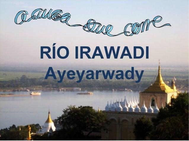 RÍO IRAWADI Ayeyarwady