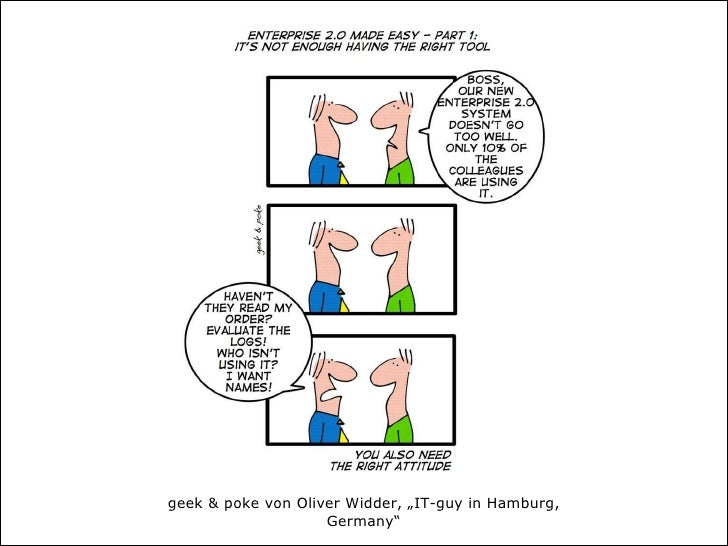 "<ul><li>geek & poke  von Oliver Widder, ""IT-guy in Hamburg, Germany""   http://www.geekandpoke.com </li></ul>"