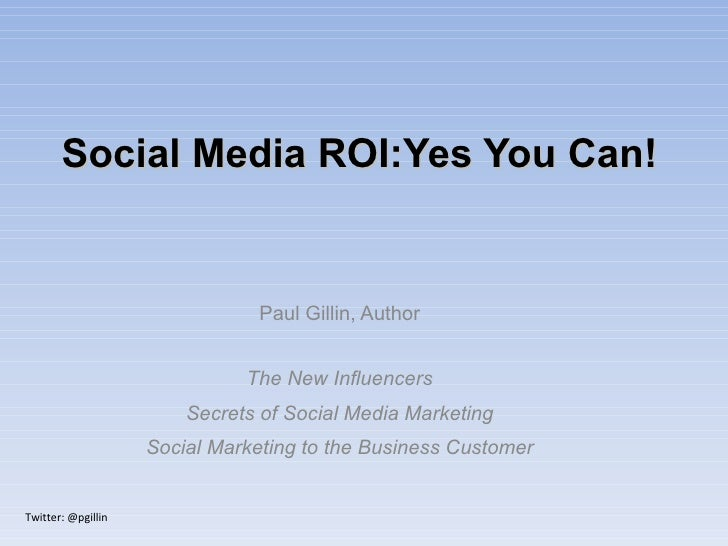 Paul Gillin, Author The New Influencers Secrets of Social Media Marketing Social Marketing to the Business Customer Social...