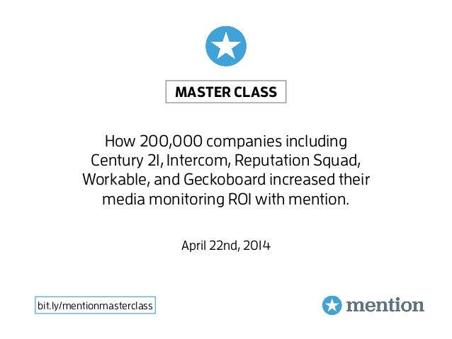 How 200,000 companies including Century 21, Intercom, Reputation Squad, Workable, and Geckoboard increased their media mon...