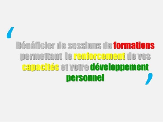 Bénéficier de sessions de formations permettant le renforcement de vos capacités et votre développement personnel ' '