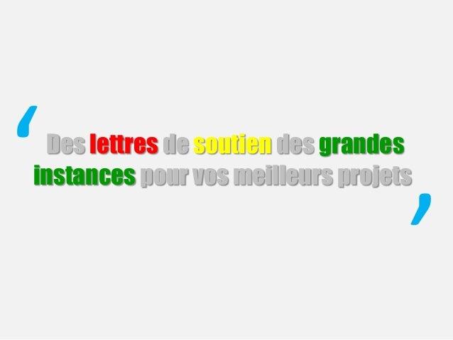 Des lettres de soutien des grandes instances pour vos meilleurs projets' '