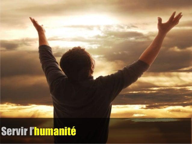 Servir l'humanité
