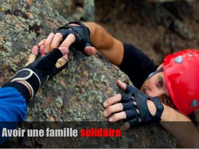 Avoir une famille solidaire