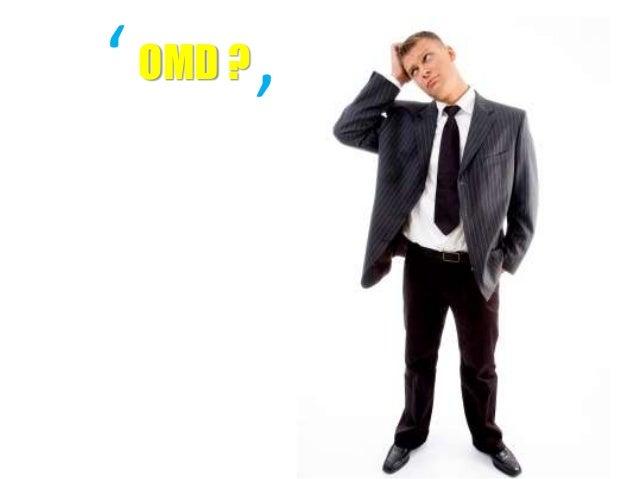 OMD ?' '
