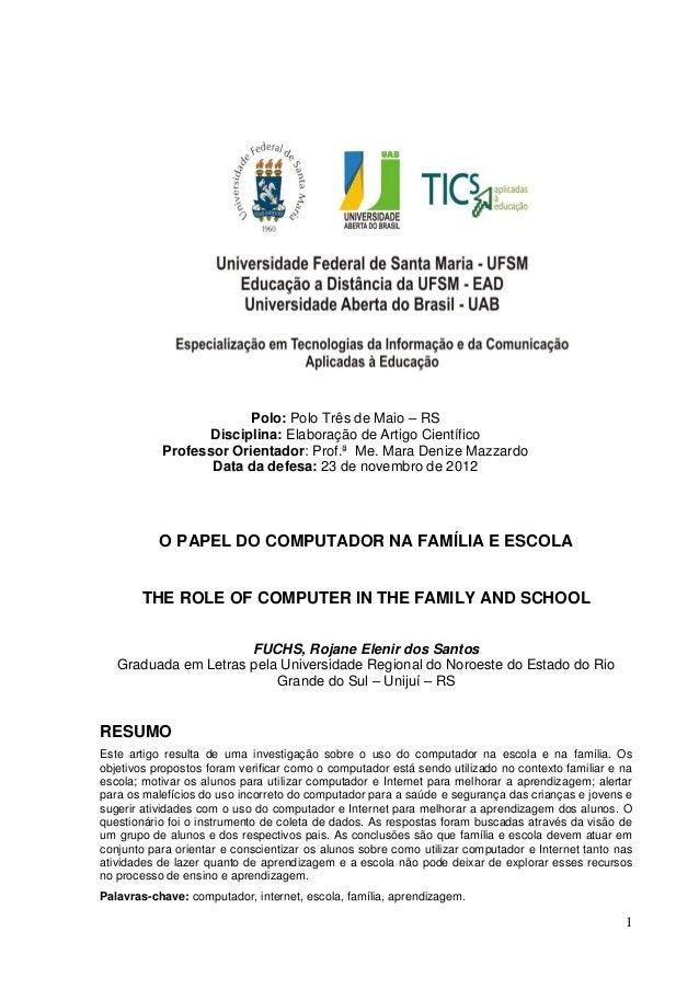 1Polo: Polo Três de Maio – RSDisciplina: Elaboração de Artigo CientíficoProfessor Orientador: Prof.ª Me. Mara Denize Mazza...