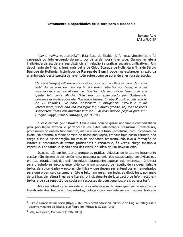 "1Letramento e capacidades de leitura para a cidadaniaRoxane RojoLAEL/PUC-SP""Ler é melhor que estudar""1. Esta frase de Zira..."