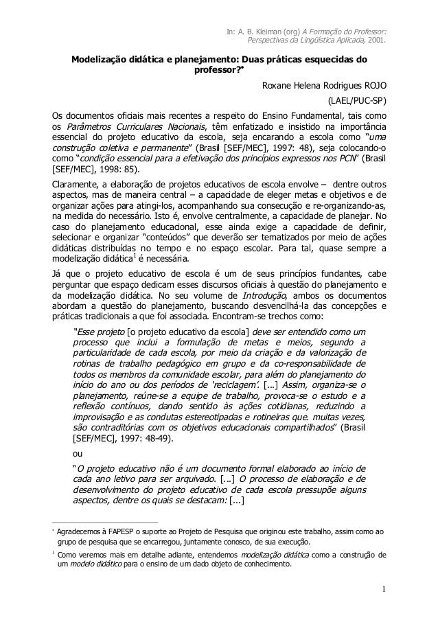 In: A. B. Kleiman (org) A Formação do Professor: Perspectivas da Lingüística Aplicada, 2001. 1 Modelização didática e plan...