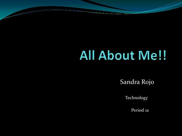 Sandra Rojo Technology   Period 1a