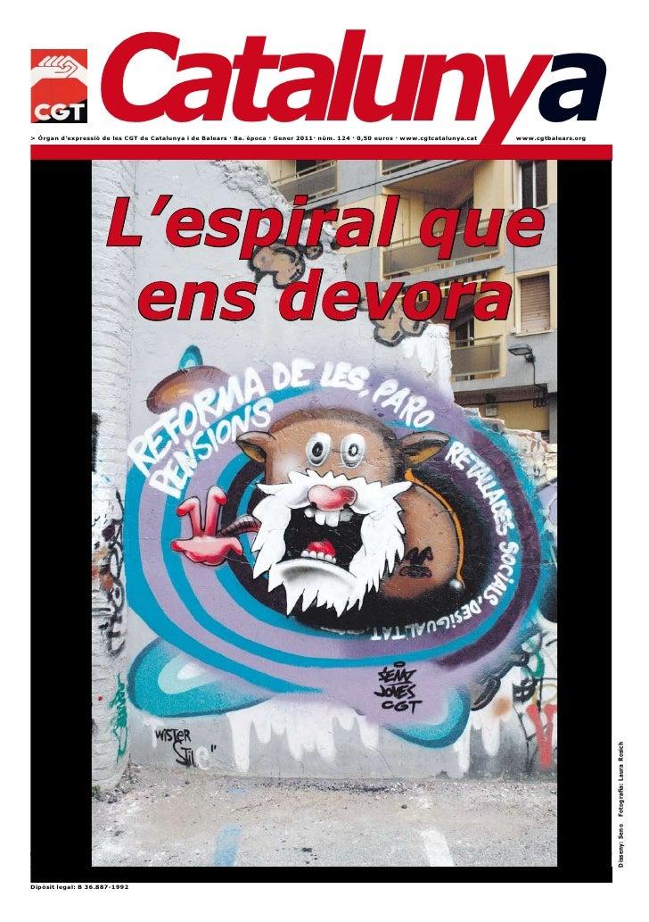 Catalunya > Òrgan d'expressió de les CGT de Catalunya i de Balears · 8a. època · Gener 2011· núm. 124 · 0,50 euros · www.c...