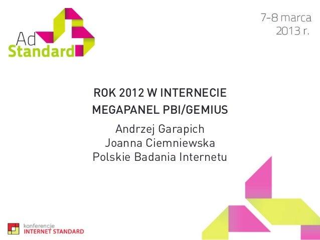 ROK 2012 W INTERNECIEMEGAPANEL PBI/GEMIUS    Andrzej Garapich  Joanna CiemniewskaPolskie Badania Internetu