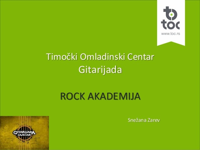 Timočki Omladinski Centar Gitarijada ROCK AKADEMIJA Snežana Zarev