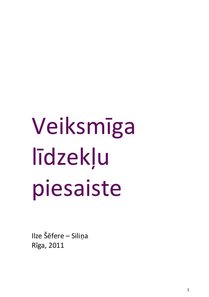 VeiksmīgalīdzekļupiesaisteIlze Šēfere – SiliņaRīga, 2011                       1
