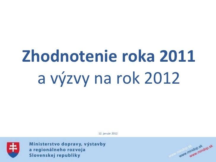 Zhodnotenie roka 2011 a výzvy na rok 2012 12. január 2012