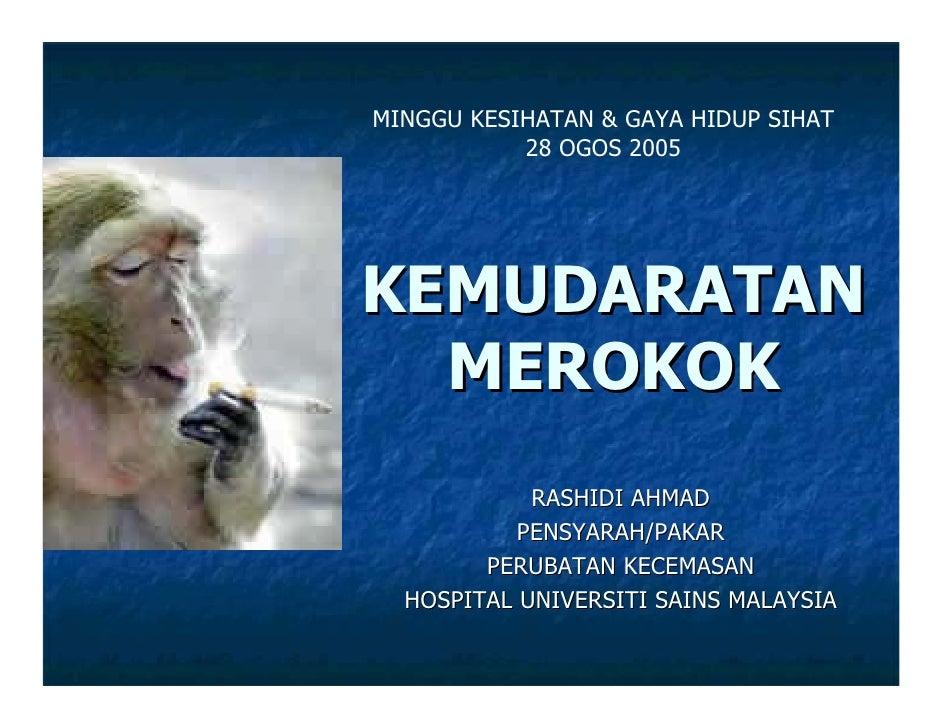 MINGGU KESIHATAN & GAYA HIDUP SIHAT            28 OGOS 2005     KEMUDARATAN   MEROKOK             RASHIDI AHMAD           ...