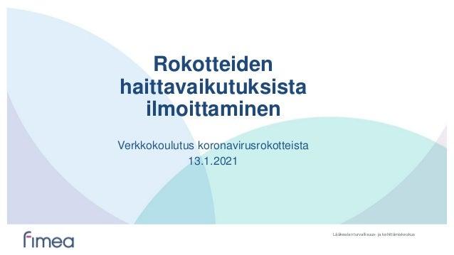 Lääkealan turvallisuus- ja kehittämiskeskus Rokotteiden haittavaikutuksista ilmoittaminen Verkkokoulutus koronavirusrokott...