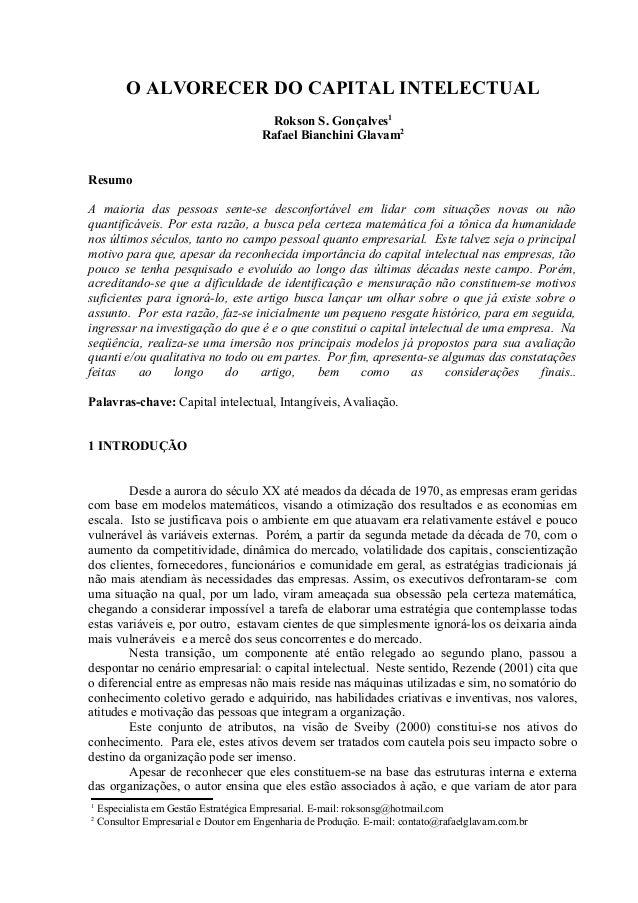 O ALVORECER DO CAPITAL INTELECTUAL Rokson S. Gonçalves1 Rafael Bianchini Glavam2 Resumo A maioria das pessoas sente-se des...