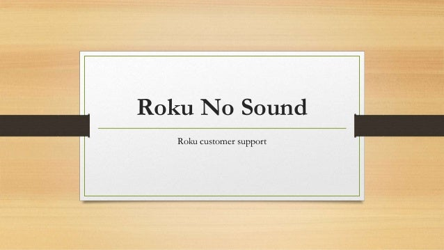 Roku No Sound Roku customer support