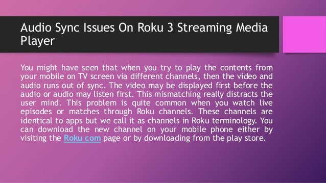 Roku support for audio sync issues on streaming media player