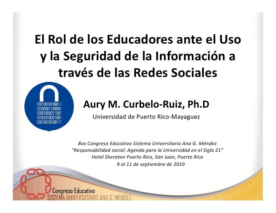 El Rol de los Educadores ante el Uso  y la Seguridad de la Información a      través de las Redes Sociales             Aur...