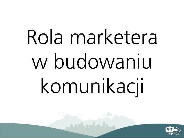 Rola marketera w budowaniu komunikacji