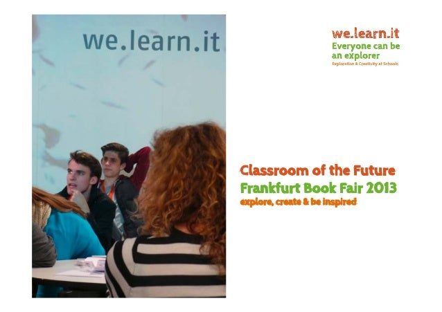 Classroom of the Future Frankfurt Book Fair 2013 explore, create & be inspired