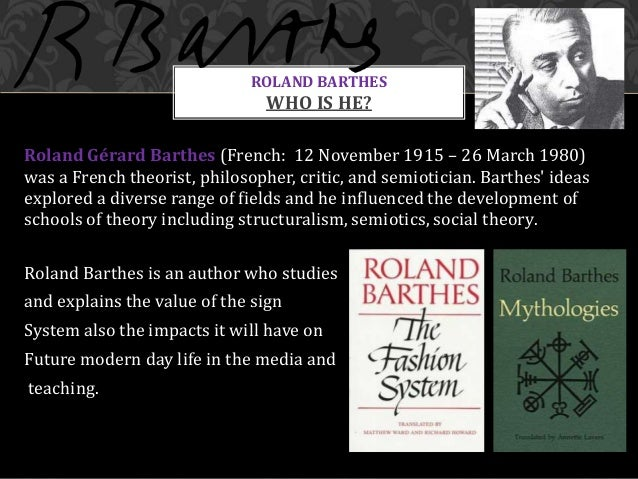 analysis of barthes mythologies social theory essays Every technological ensemble can be studied from a sociological or  one of the  essays deals with the guide bleu, a travel guide with a focus on art and  architecture  in many other analyses in mythologies, barthes emphasizes that  the.
