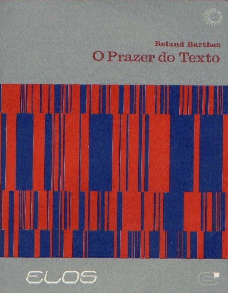 ROLAND BARTHESO Prazer do Texto  EDITORA PERSPECTIVA          1987