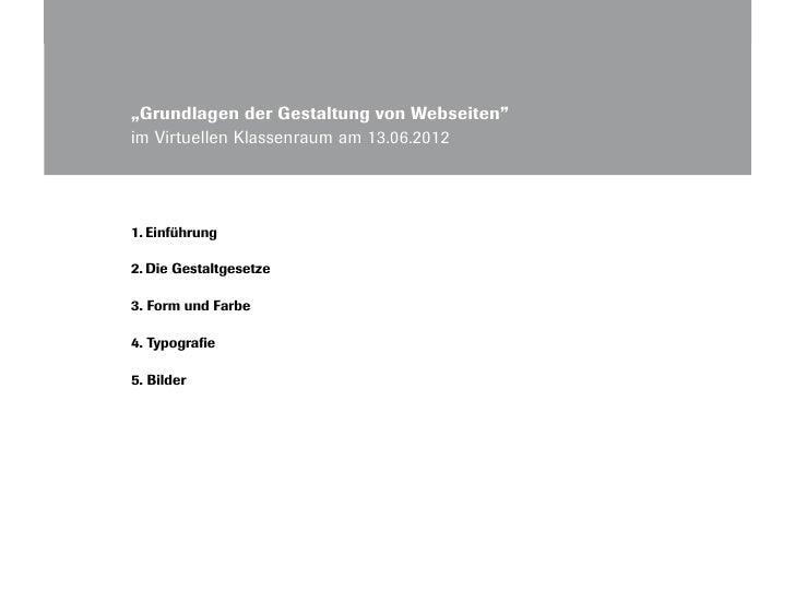 """1.Einführung      """"Grundlagen der Gestaltung von Webseiten""""      im Virtuellen Klassenraum am 13.06.2012      1.Einführu..."""