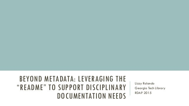 Rdap 15 Beyond Metadata Leveraging The Readme To Support Discipli