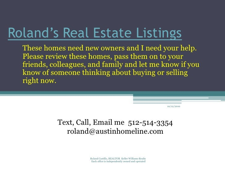 Roland's Real Estate Listings   These homes need new owners and I need your help.   Please review these homes, pass them o...