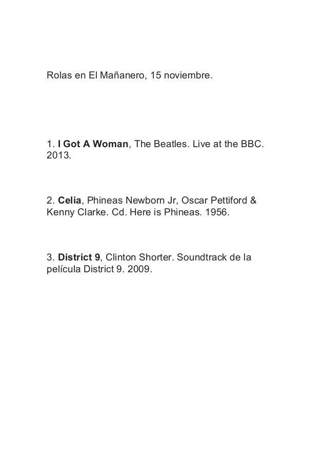 Rolas en El Mañanero, 15 noviembre.  1. I Got A Woman, The Beatles. Live at the BBC. 2013.  2. Celia, Phineas Newborn Jr, ...