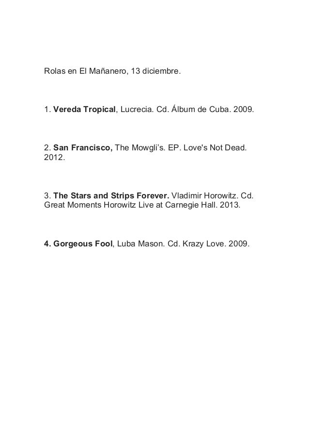 Rolas en El Mañanero, 13 diciembre.  1. Vereda Tropical, Lucrecia. Cd. Álbum de Cuba. 2009.  2. San Francisco, The Mowgli'...
