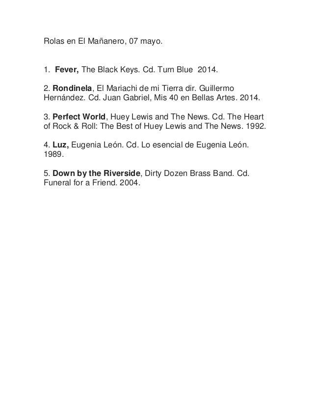 Rolas en El Mañanero, 07 mayo. 1. Fever, The Black Keys. Cd. Turn Blue 2014. 2. Rondinela, El Mariachi de mi Tierra dir. G...