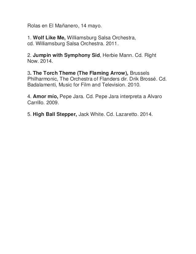Rolas en El Mañanero, 14 mayo. 1. Wolf Like Me, Williamsburg Salsa Orchestra, cd. Williamsburg Salsa Orchestra. 2011. 2. J...
