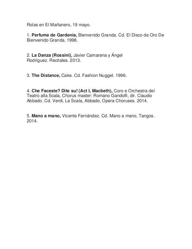 Rolas en El Mañanero, 19 mayo. 1. Perfume de Gardenia, Bienvenido Granda. Cd. El Disco de Oro De Bienvenido Granda. 1998. ...